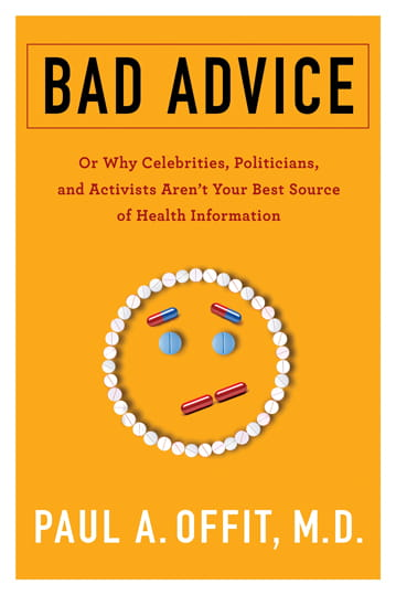 """Cover of """"Bad Advice"""" Or Why Celebrities, Politicians, and Activists Aren't Your Best Source of Health Information"""