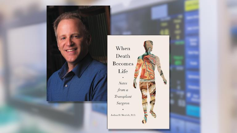 """Headshot of Dr. Joshua Mezrich and the cover of his book, """"When Death Becomes Life."""""""